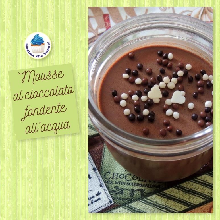 mousse al cioccolato fondente all'acqua