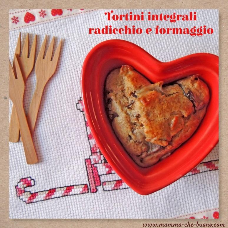 tortini integrali radicchio e formaggio