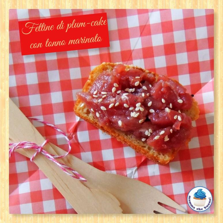 fettine di plumcake con tonno marinato