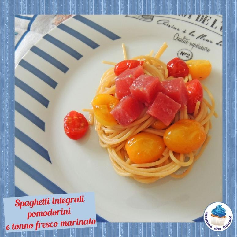 spaghetti integrali pomodorini e tonno fresco marinato